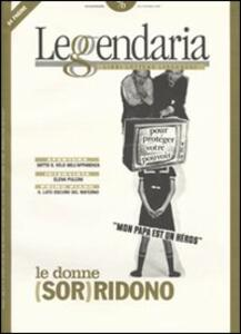Leggendaria. Vol. 76: Le donne (sor)ridono.