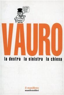 La destra, la sinistra, la chiesa - Vauro Senesi - copertina