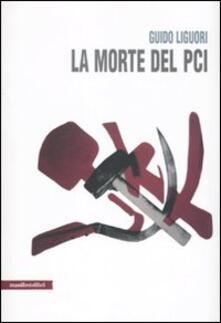 La morte del PCI - Guido Liguori - copertina