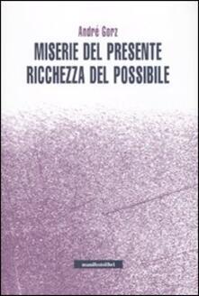 Miserie del presente, ricchezza del possibile - André Gorz - copertina