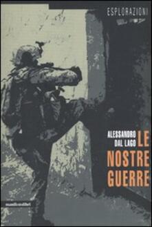 Le nostre guerre - Alessandro Dal Lago - copertina