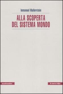 Alla scoperta del sistema mondo - Immanuel Wallerstein - copertina