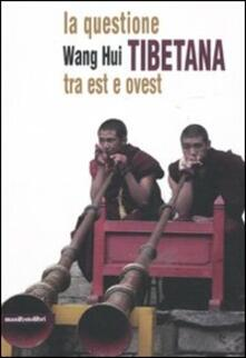 La questione tibetana tra est e ovest - Hui Wang - copertina