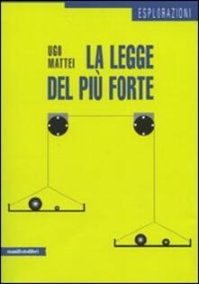 La legge del più forte - Ugo Mattei - copertina