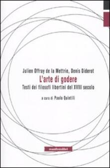 L' arte di godere. Testi di filosofi libertini del XVIII secolo - Julien O. de La Mettrie,Denis Diderot - copertina