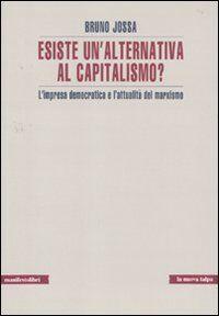 Esiste un'alternativa al capitalismo? L'impresa democratica e l'attualità del marxismo
