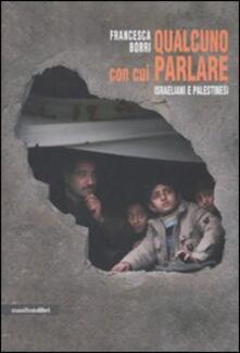 Qualcuno con cui parlare. Israeliani e palestinesi - Francesca Borri - copertina