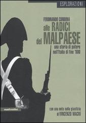 Alle radici del malpaese. Una storia di potere nell'Italia di fine '800