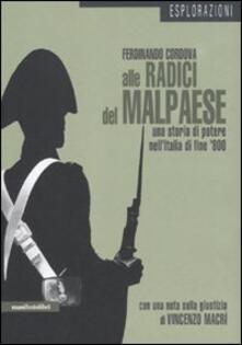 Alle radici del malpaese. Una storia di potere nell'Italia di fine '800 - Ferdinando Cordova - copertina