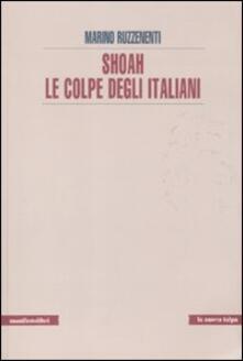 Shoah. Le colpe degli italiani - Marino Ruzzenenti - copertina