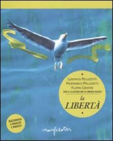 La libertà raccontata a ragazze e ragazzi - Ludovica Pellizzetti,Pierfranco Pellizzetti,Filippo Cristini - copertina