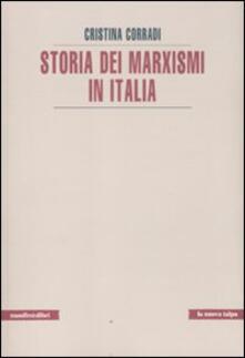 Storia dei marxismi in Italia - Cristina Corradi - copertina