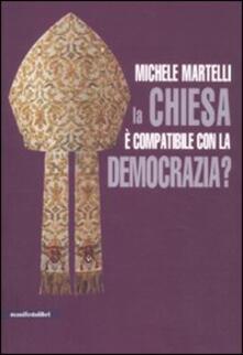 La Chiesa è compatibile con la democrazia? - Michele Martelli - copertina