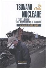 Lo tsunami nucleare. I trenta giorni che sconvolsero il Giappone