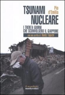 Lo tsunami nucleare. I trenta giorni che sconvolsero il Giappone - Pio D'Emilia - copertina