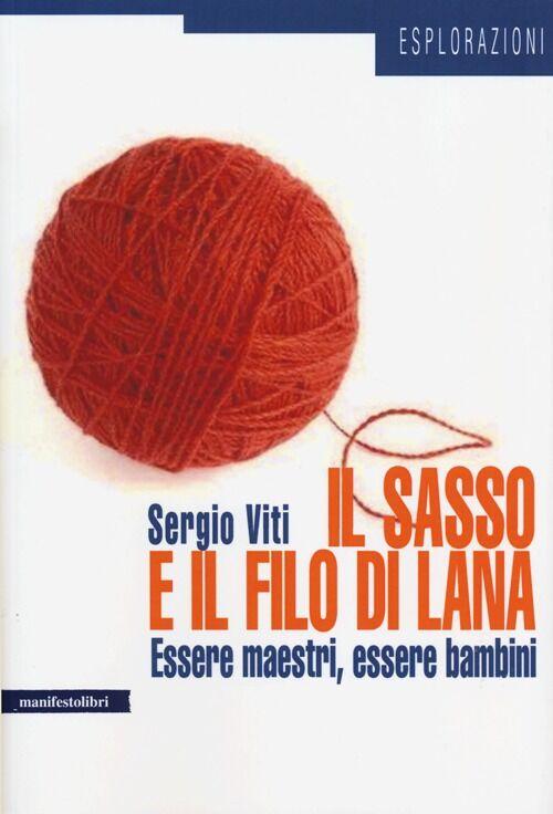 Il sasso e il filo di lana. Essere maestri, essere bambini
