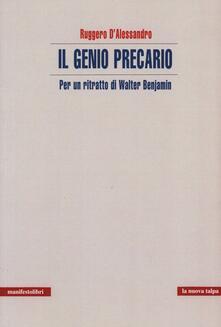 Il genio precario. Per un ritratto di Walter Benjamin - Ruggero D'Alessandro - copertina