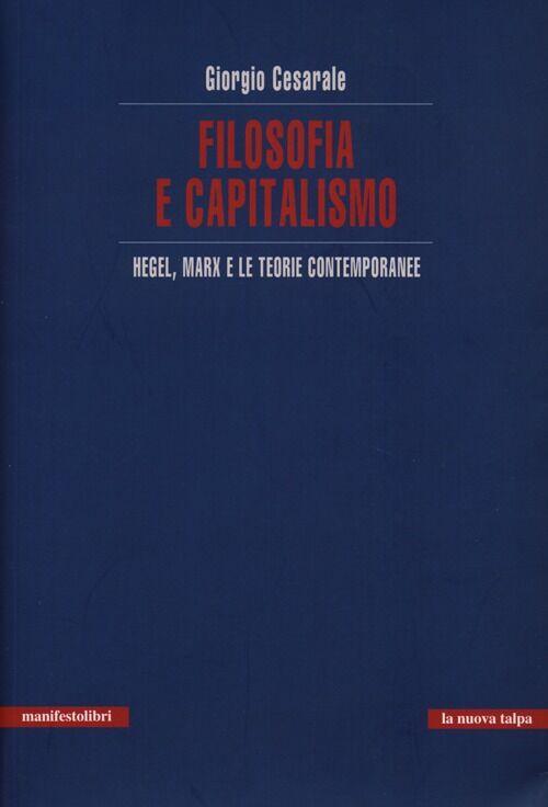 Filosofia e capitalismo. Hegel, Marx e le teorie contemporanee