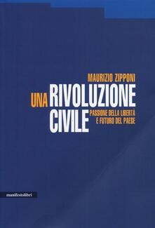 Una rivoluzione civile. Passione della libertà e futuro del Paese - Maurizio Zipponi - copertina