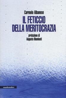 Il feticcio della meritocrazia - Carmelo Albanese - copertina