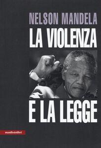 Libro La violenza e la legge Nelson Mandela