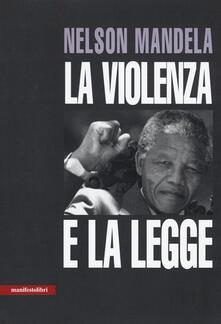 La violenza e la legge - Nelson Mandela - copertina