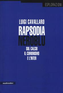 Listadelpopolo.it Rapsodia neroblu. Sul calcio, il comunismo e l'Inter Image