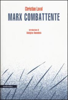 Marx combattente - Christian Laval - copertina