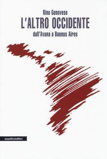L' altro Occidente. Dall'Avana a Buenos Aires - Rino Genovese - copertina