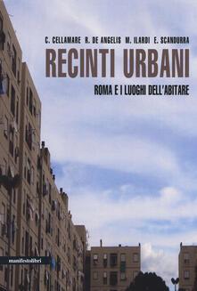 Recinti urbani. Roma e i luoghi dell'abitare - copertina