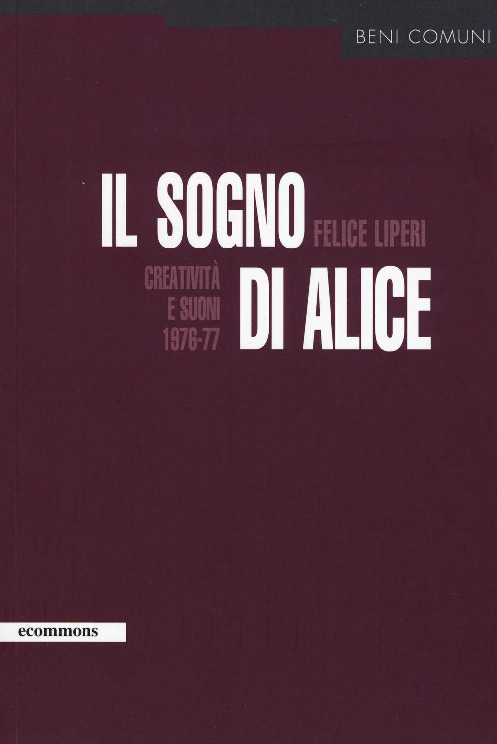 Il sogno di Alice. Creatività e suoni (1976-77)