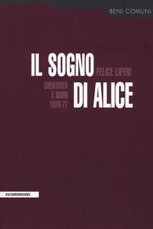 Il sogno di Alice. Creatività e suoni (1976-77) - Felice Liperi - copertina