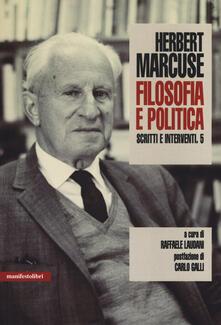 Scritti e interventi. Vol. 5: Filosofia e politica. - Herbert Marcuse - copertina
