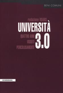 Università 3.0. Quattro anni vissuti pericolosamente - copertina