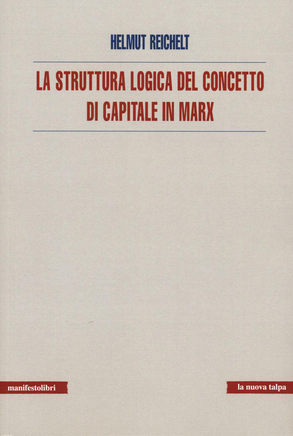 La struttura logica del concetto di capitale in Marx