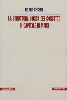 La struttura logica del concetto di capitale in Marx - Helmut Reichelt - copertina