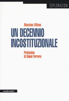 Un decennio incostituzionale - Massimo Villone - copertina