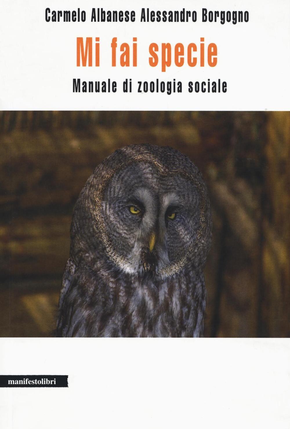 Mi fai specie. Manuale di zoologia sociale