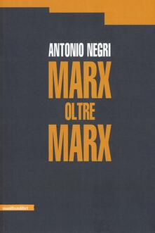Marx oltre Marx - Antonio Negri - copertina