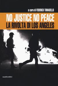 Libro No justice no peace. La rivolta di Los Angeles