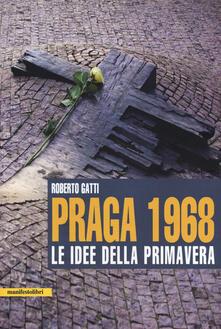 Praga 1968. Le idee della primavera - Roberto Gatti - copertina