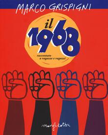 Il 1968 raccontato a ragazze e ragazzi - Marco Grispigni - copertina