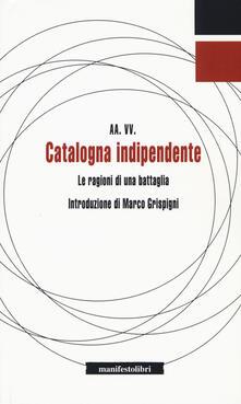 Catalogna indipendente. Le ragioni di una battaglia - copertina