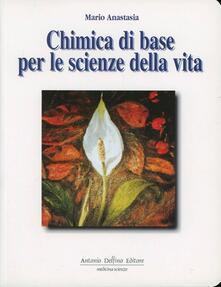 Chimica di base per le scienze della vita. Vol. 2 - Mario Anastasia - copertina