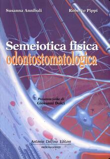 Semeiotica fisica odontostomatologica - Susanna Annibali,Roberto Pippi - copertina