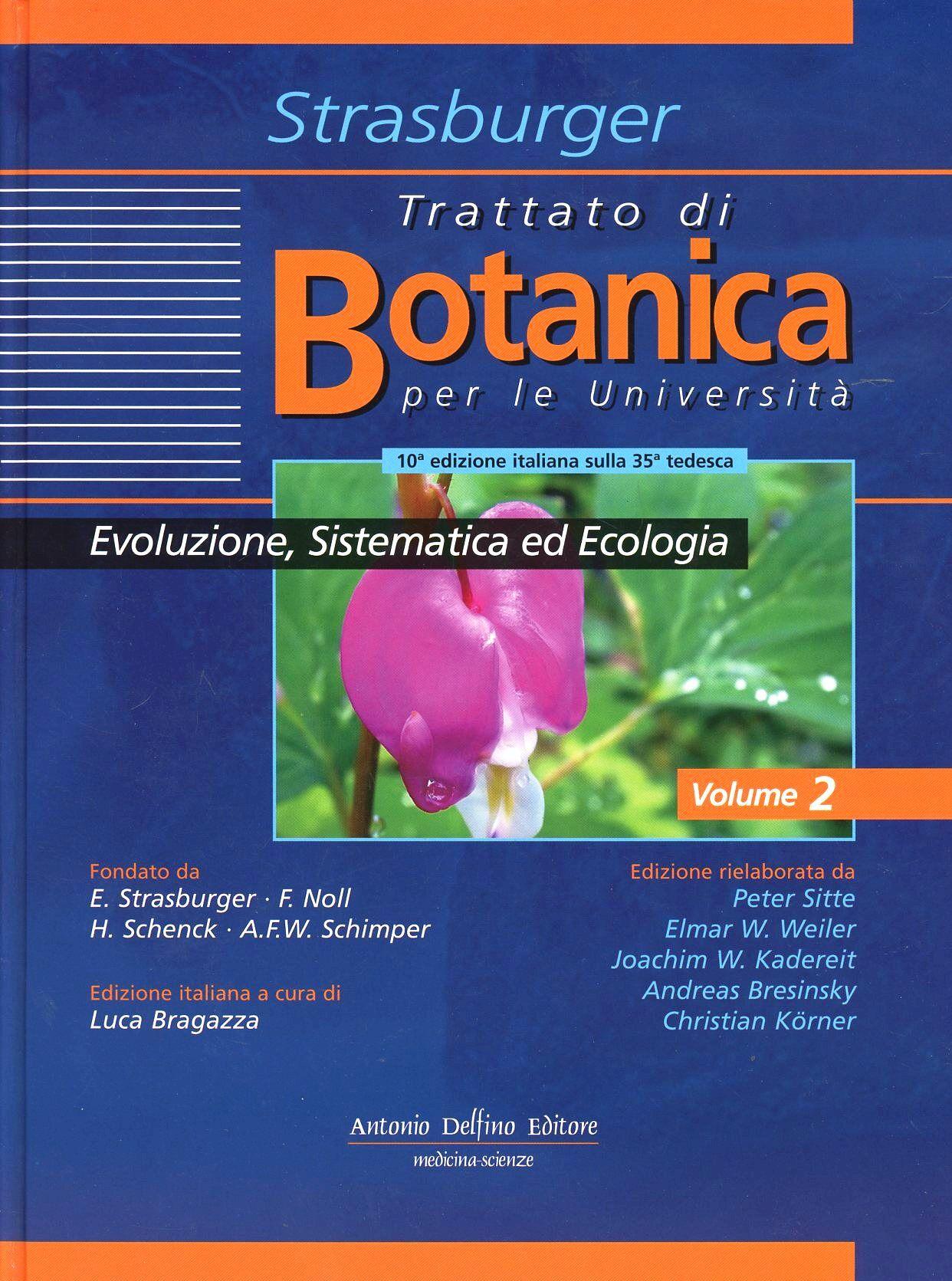 Trattato di botanica. Vol. 2: Evoluzione sistematica ed ecologia.