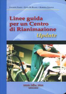 Linee guida per un centro di rianimazione - Giuseppe Nardi,Elvio De Blasio,Roberta Ciraolo - copertina