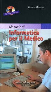 Manuale di informatica per il medico. Con CD-ROM