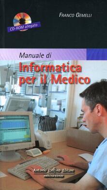 Manuale di informatica per il medico. Con CD-ROM - Franco Gemelli - copertina
