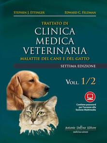 Trattato di clinica medica veterinaria Ettinger. Malattie del cane e del gatto - Stephen J. Ettinger - copertina